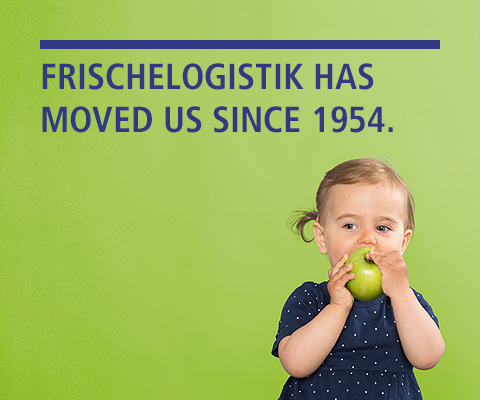 FRISCHELOGISTIK HAS MOVED US SINCE 1954. MOBIL